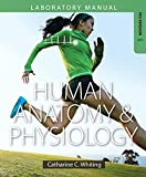 Human Anatomy and Physiology Laboratory Manual, Catharine C. Whiting, 0133978567