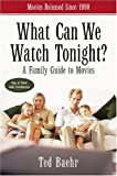What Can We Watch Tonight?, Theodore Baehr, 0310247705