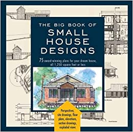 The Big Book Of Small House Designs: 75 Award Winning Plans For Your Dream  House: Don Metz, Catherine Tredway, Kenneth R. Tremblay, Lawrence Von  Bamford: ... Part 36