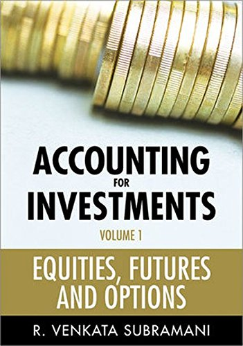 Accounting for Investments, Equities, Futures and Options (Volume 1)