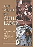 The World of Child Labor: An Historical and Regional Survey
