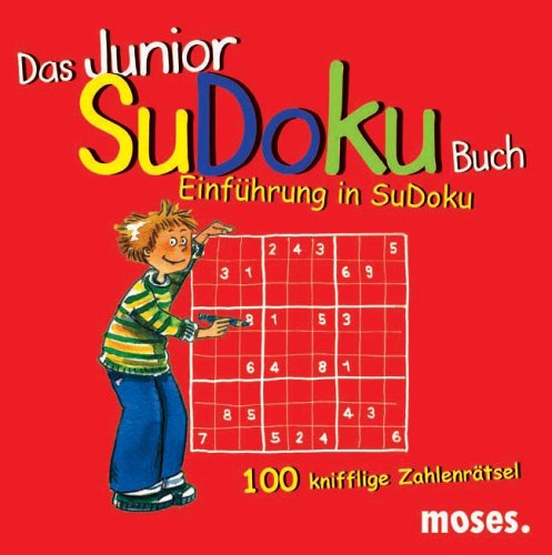 Das Junior SuDoku Buch: Einleitungen, Rätsel, Lösungen
