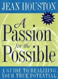 A Passion for the Possible, Jean Houston, 0062515314
