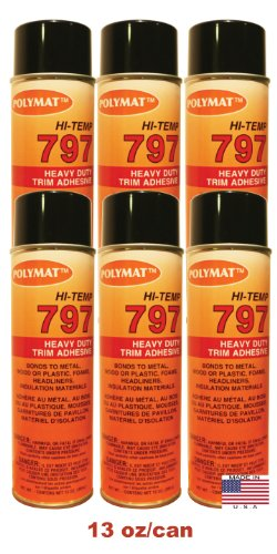 QTY6 Polymat 797 Hi Temp Spray Adhesive 20oz Can high temperature headliner glue (Hi Temp Spray Glue)