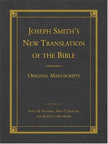 Joseph Smith's New Translation Of The Bible: Original Manuscripts (Original Translation Bible)