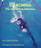 Coaching the Age-Group Swimmer, Lynn Hovde, 0966029704