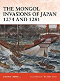 The Mongol Invasions of Japan, 1274 and 1281 (Campaign)