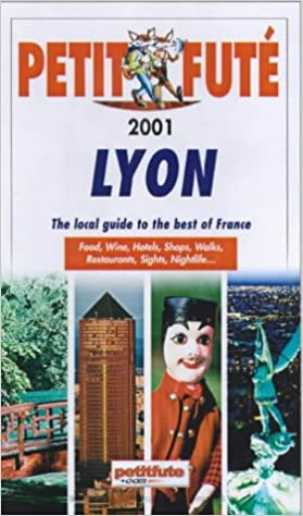 Lyon and Its Surroundings 2001: The Local Guide to the Best of France (Petit Fute)