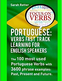 Portuguese: Verbs Fast Track Learning for English Speakers: The 100 most used Portuguese verbs