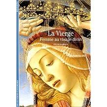 VIERGE (LA) : FEMME AU VISAGE DIVIN