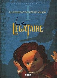 """Afficher """"Le légataire n° 1<br /> Le rendez-vous de Glasgow"""""""