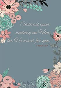 Cast all your anxiety on Him for Hecares for you - A Christian Journal (1 Peter 5:7): A Scripture Theme Journal