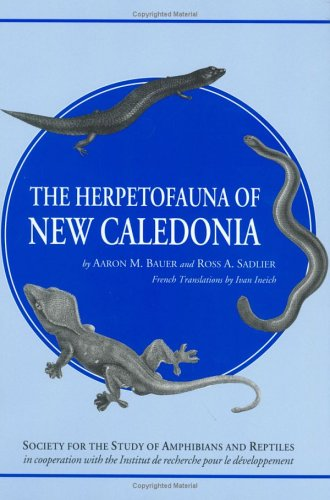 The Herpetofauna of New Caledonia (Contributions to herpetology)