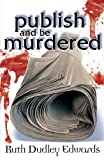 Publish and be Murdered by Ruth Dudley Edwards front cover