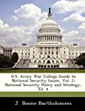 U. S. Army War College Guide to National Security Issues, Vol. 2, J. Boone Bartholomees, 1249916070