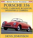 img - for Porsche 356: Coupe, Cabriolet, Roadster, Speedster & Carrera (Osprey Expert Histories) book / textbook / text book