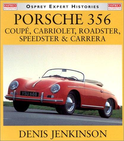 Porsche 356: Coupe, Cabriolet, Roadster, Speedster & Carrera (Osprey Expert Histories)