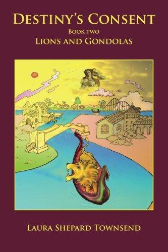 Lions and Gondolas (Destiny's Consent)