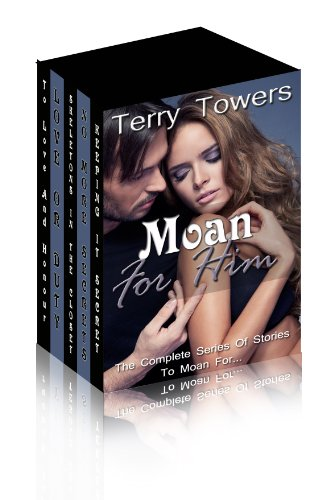 Moan For Him - Boxed Set (Complete Series of Stories to Moan (Him Boxed)