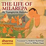 The Life of Milarepa: The Classic Biography of the Eleventh-Century Yogin and Poet – One of the Most Renowned Spiritual Figures in Tibetan Buddhist History | Tsangnyön Heruka