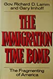 The Immigration Time Bomb, Richard D. Lamm and Gary Imhoff, 0525243372