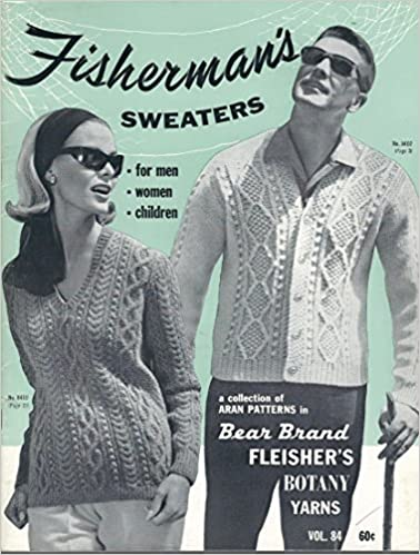 Aran Fisherman Sweaters To Knit For Men Women And Children Vol