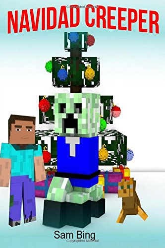 Navidad Creeper: Un Cuento de Festividad (No Oficial Minecraft Libro en Espanol) (Spanish Edition) [Sam Bing] (Tapa Blanda)