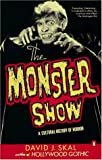 The Monster Show: A Cultural History of Horror, David J. Skal, 0140240020