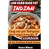 Niedrig Carb High Fat Cookbook - Ketogenic Indian Recipes: PICTURES INSIDE
