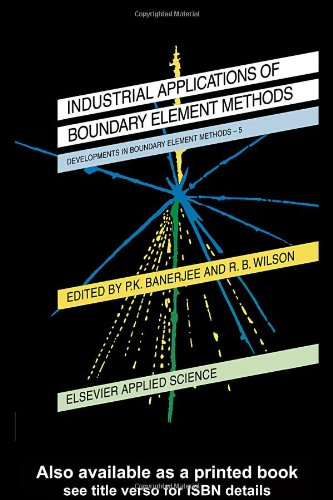 Developments in Boundary Element Methods : Industrial Applications
