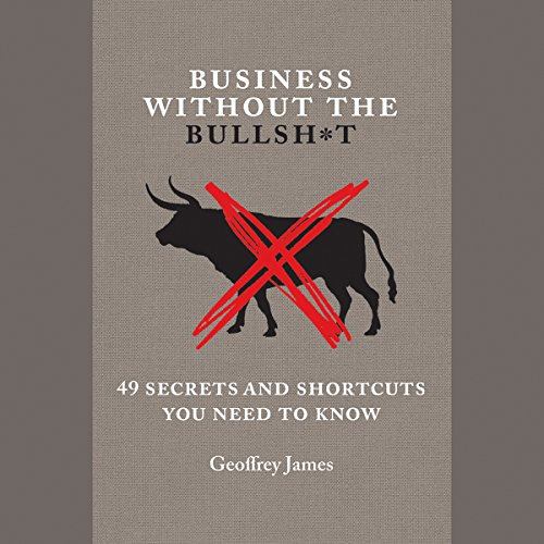 Business Without the Bullsh*t: 49 Secrets and Shortcuts You Need to Know Audiobook [Free Download by Trial] thumbnail