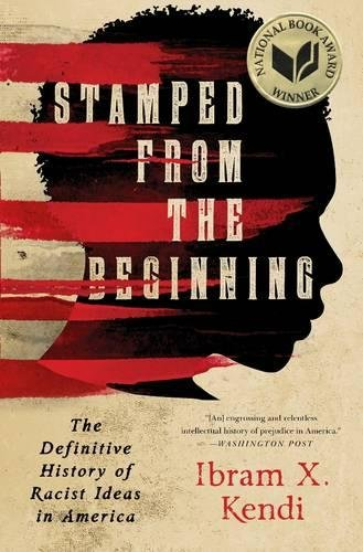 Book Cover: Stamped from the Beginning: The Definitive History of Racist Ideas in America
