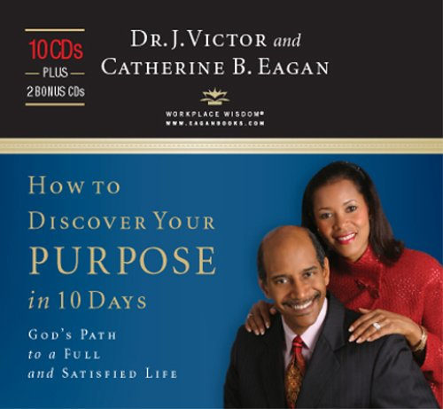 How to Discover Your Purpose in 10 Days 10-CDs, Plus 2-Bonus CD System by Workplace Wisdom Publishing