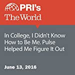 In College, I Didn't Know How to Be Me. Pulse Helped Me Figure It Out | Rebecca Marques