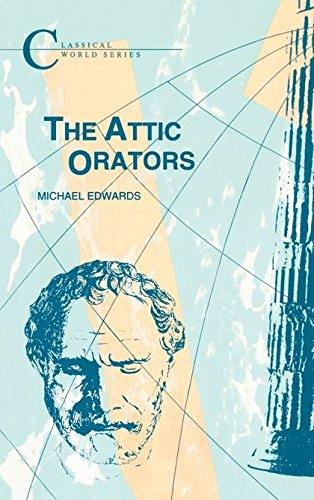 The Attic Orators (Classical World)