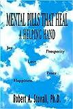 Mental Pills That Heal, Robert A. Stovall, 0615116507