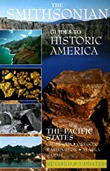 The Pacific States: Smithsonian Guides (Smithsonian Guide to Historic America) (Vol 7)