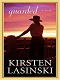 Guarded, Kirsten Lasinski, 0786291567