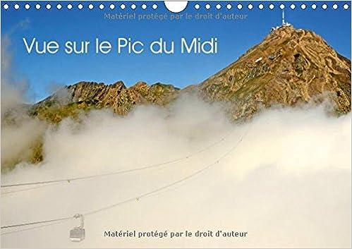 Vue Sur Le Pic Du MIDI 2017: Le Pic Du MIDI De Bigorre (Calvendo Places)