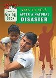 Ways to Help after a Natural Disaster, Laya Saul, 1584159170