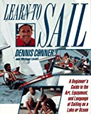 Learn To Sail: A Beginner's Guide to the Art, Equipment, and Language of Sailing on a Lake or Ocean