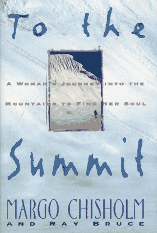 To the Summit: A Woman's Journey into the Mountains to Find Her Soul (Hourglass To Buy Where)