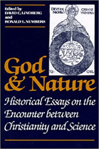 com god and nature historical essays on the encounter  com god and nature historical essays on the encounter between christianity and science 9780520056923 david c lindberg ronald l numbers books