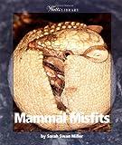 Mammal Misfits, Sara Swan Miller, 0531139840