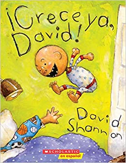 Crece Ya David David Books Spanish Edition David Shannon
