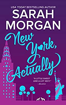 New York, Actually: A Romance Novel (From Manhattan with Love) by [Morgan, Sarah]