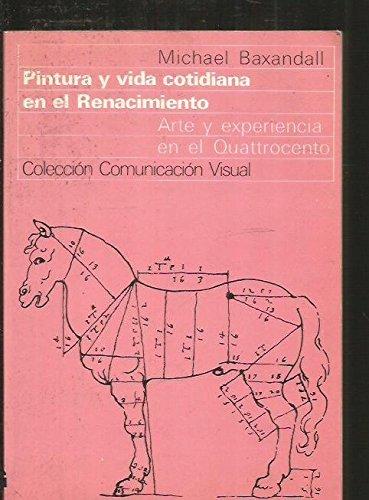 Descargar Libro Pintura Y Vida Cotidiana En El Renacimiento: Arte Y Experiencia En El Quattrocento Michael Baxandall