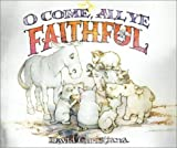 O Come, All Ye Faithful, John Francis Wade, 0689859678