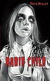 Rabid Child by Pete Risley (2015-10-09)