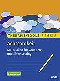 Therapie-Tools Achtsamkeit: Materialien für Gruppen- und Einzelsetting. Mit E-Book inside und Arbeitsmaterial